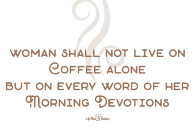 """""""Woman Shall Not Live On Coffee Alone"""" - shirt design"""
