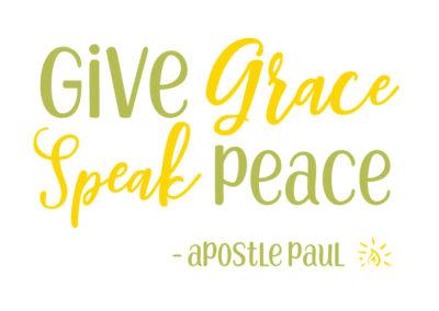 """Give Grace Speak Peace"" shirt design"